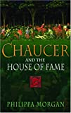 Chaucer and the House of Fame, Phillipa Morgan, 0786714662