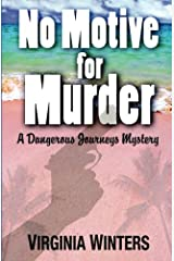 No Motive for Murder: Dangerous Journeys Series, Vol. 3: Dangerous Journeys Series (Volume 3) Paperback