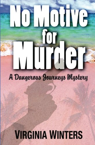 Book: No Motive for Murder (Dangerous Journeys Volume 3) by Virginia Winters