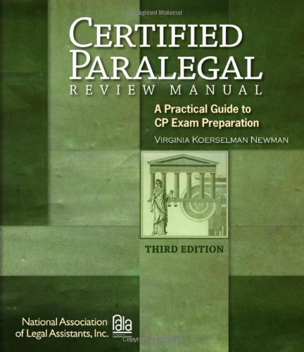 Certified Paralegal Review Manual A Practical Guide to CP Exam Preparation by Newman, Virginia Koerselman [Cengage,2010] (Paperback) 3rd Edition