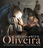 img - for Riding with Oliveira: My Time with the Mestre - Forty Years Later book / textbook / text book