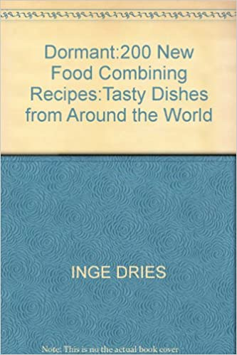 Dormant200 new food combining recipestasty dishes from around the dormant200 new food combining recipestasty dishes from around the world amazon inge dries 9781852308414 books forumfinder Image collections