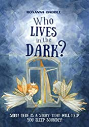 Who lives in the dark?: Who lives in the dark? : This is a bedtime story that will help your child sleep soundly