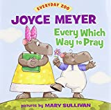 (US) Every Which Way to Pray (Everyday Zoo)