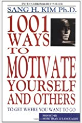 1001 Ways to Motivate Yourself and Others Kindle Edition