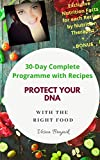 #6: Protect your DNA with the right food, a Complete Program to solve the real causes of illnesses