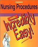 Nursing Procedures Made Incredibly