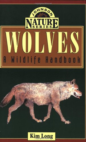 Wolves: A Wildlife Handbook (Johnson Nature)