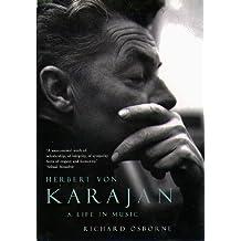 Herbert Von Karajan: A Life in Music