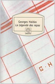 La légende des repas : chronique, Haldas, Georges
