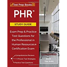 PHR Study Guide: Exam Prep & Practice Test Questions for the Professional in Human Resources Certification Exam: (Test Prep Books)