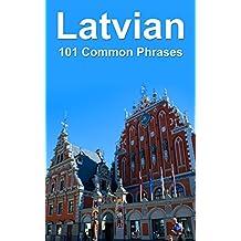 Latvian: 101 Common Phrases