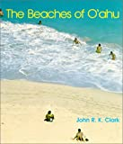 The Beaches of O'ahu, John R. Clark, 0824805100