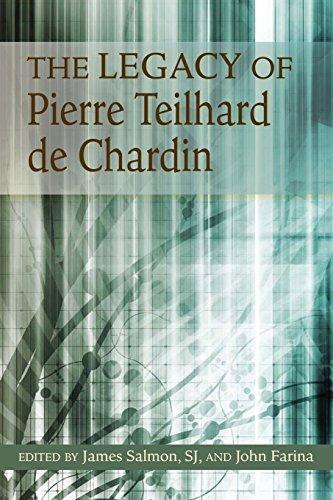 Legacy of Pierre Teilhard de Chardin, The