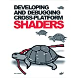 Developing and Debugging Cross-Platform Shaders [With CDROM]