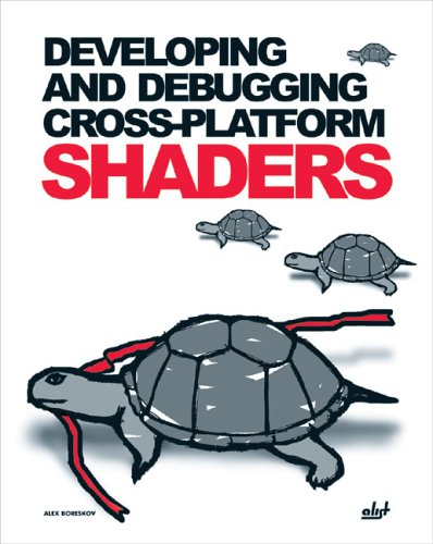 Developing and Debugging Cross-Platform Shaders by Brand: A-List Publishing