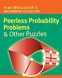 Peerless Probability Problems & Other Puzzles (Mastermind Collection)