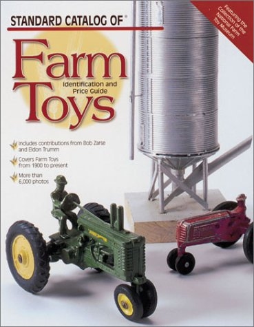 Standard Catalog of Farm Toys: Identification and Price Guide from Brand: Krause Publications
