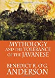 Mythology and the Tolerance of the Javanese, Benedict R. O'G. Anderson, 6028397377