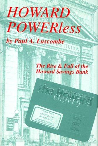 Howard Powerless  The Rise And Fall Of The Howard Savings Bank