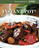 Everyday Instant Pot: 115 Delicious, Family Friendly Pressure Cooker Recipes