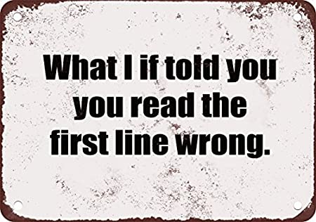 What I If Told You You Read the First Line Wrong  Funny