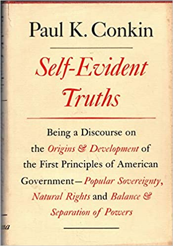 Self Evident Truths Being A Discourse On The Origins And