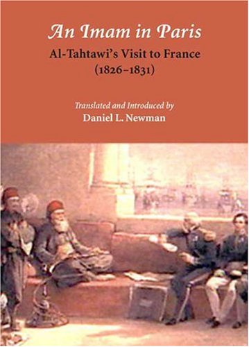 An Imam in Paris: Al-Tahtawi's Visit to France (1826-31)