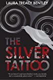 The Silver Tattoo, Laura Treacy Bentley, 1482545276