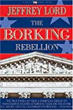 img - for The Borking Rebellion: The Never-Before-Told Story of How a Group of Pennsylvania Women Attorneys took on the Entire U. S. Senate Judiciary Committee--And Won book / textbook / text book