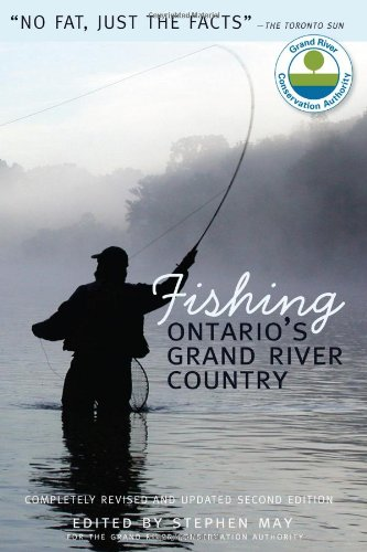 Fishing Ontarios Grand River Country (Grand River Conservation Authority) Stephen May