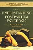 Understanding Postpartum Psychosis, Teresa M. Twomey, 0313353468