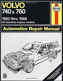 volvo 740 760 series 82 88 haynes repair manual paperback rh amazon co uk 1990 Volvo 1988 volvo 740 gle owners manual