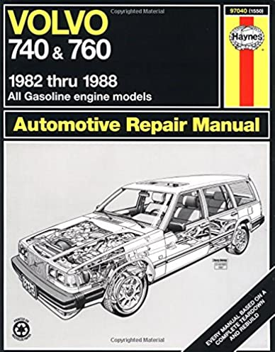 volvo 740 760 1982 1988 all gasoline engine models automotive rh amazon com Volvo 140 Volvo 780