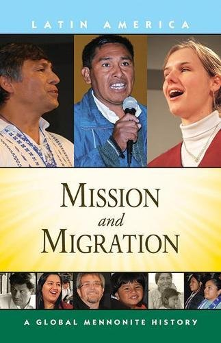 Mission and Migration (Global Mennonite History: Latin America)