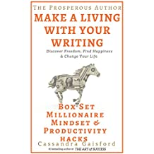 The Prosperous Author-Two Book Bundle-Box Set (Books 1-2): Developing a Millionaire Mindset, Productivity Hacks: Do Less & Make More: How to Make a Living With Your Writing (Prosperity for Authors 3)