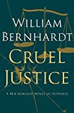 Cruel Justice (Ben Kincaid series Book 5)