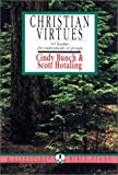 Christian Virtues, Cindy Bunch and Scott Hotaling, 083081079X