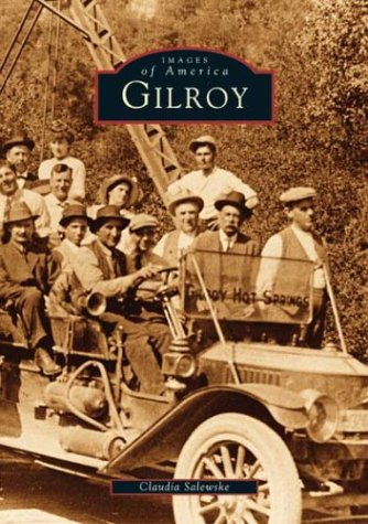 Gilroy   (CA)  (Images of America)