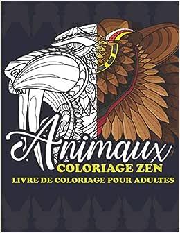 Coloriage Zen Animaux: Coloriage adulte Anti Stress ...