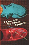 I Can See My Shoes Again, Walter Allen, 1463565526