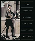 National Gallery Complete Illustrated Catalogue by Christopher Baker front cover