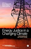 Energy Justice in a Changing Climate, Bickerstaff, 1780325762