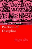 Changing Theories and Practices of Discipline, Slee, Roger, 0750702974
