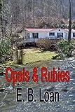 Opals & Rubies