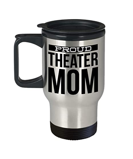 Amazon.com: Im a Proud Theater Mom Travel Mug Stainless ...