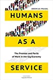 img - for Humans as a Service: The Promise and Perils of Work in the Gig Economy book / textbook / text book