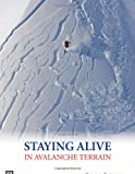 Staying Alive in Avalanche Terrain, Bruce Tremper, 1594850844