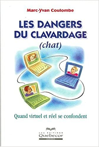 Livre Les dangers du clavardage (chat) pdf, epub ebook