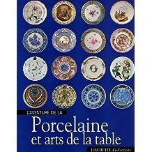 AVENTURE DE LA PORCELAINE ET ARTS DE LA TABLE (L')